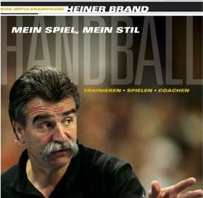 Handball: Mein Spiel, mein Stil - Heiner Brand und das Training mit der Nationalmannschaft